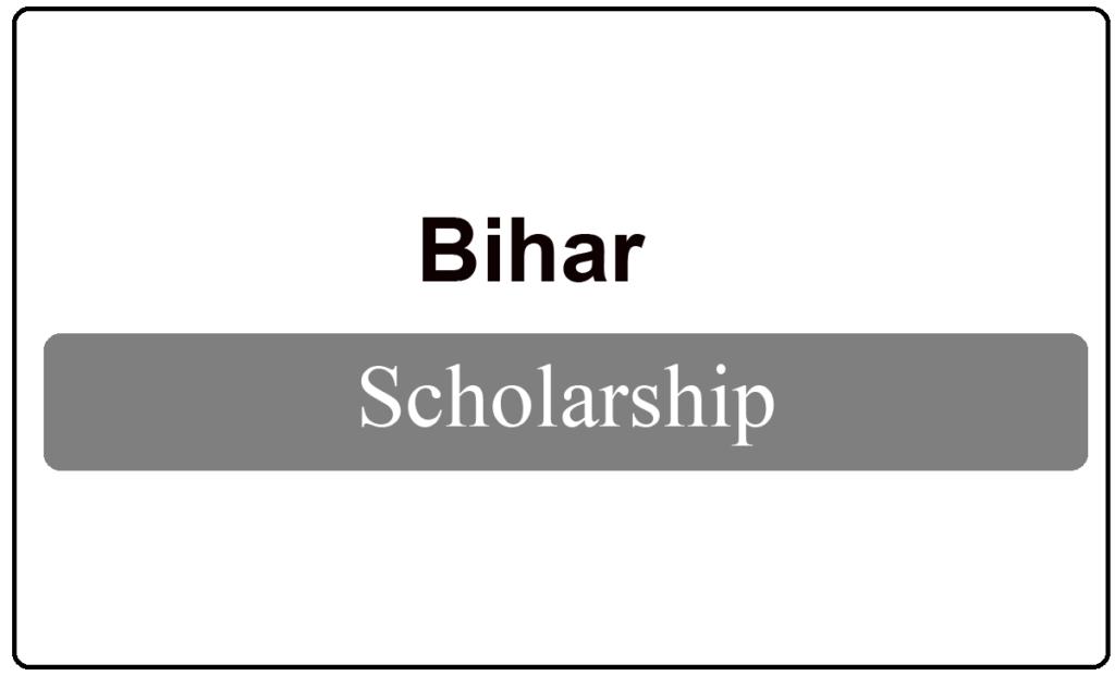 Bihar Scholarship 2021